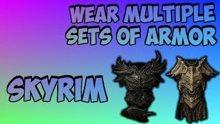 How to Wear Multiple Sets of Armor at the Same Time in Skyrim