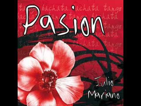 Julio Mariano   BACHATANGO   Pasion