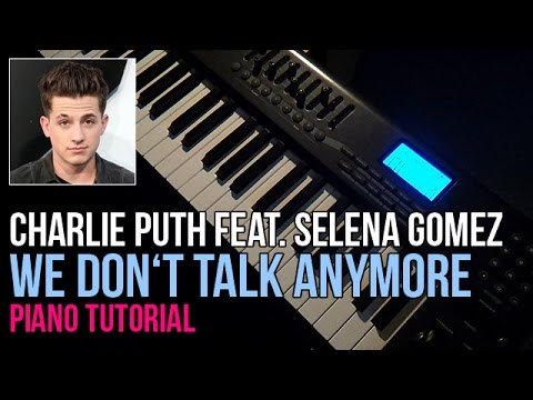 how-to-play:-charlie-puth-ft.-selena-gomez---we-don't-talk-anymore-|-piano-tutorial-lesson