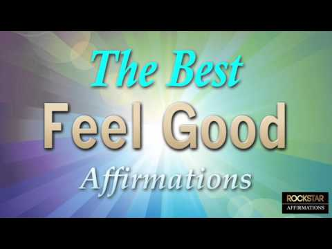 Feel Good Now :-)   Best Positive Affirmations