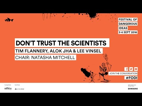 Alok Jha, Tim Flannery, Lee Vinsel and Natasha Mitchell - Don't Trust The Scientists