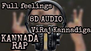 8d Full Feelings   Kannada Rap Song   Rapstar Viraj - Kannadiga Youtube · Viraj