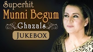 Best Of Munni Begum - Song Jukebox 1 - Superhit Ghazals