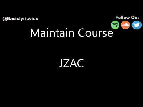 JZAC - Maintain Course (Lyrics)