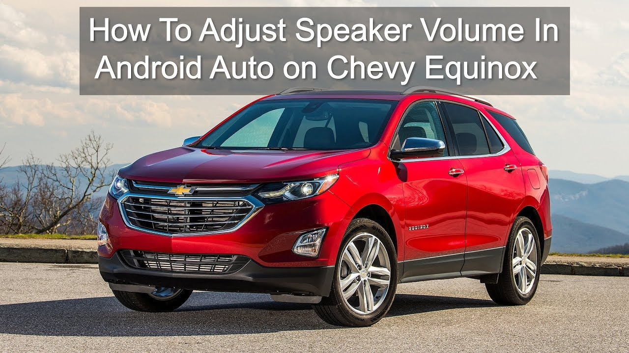 How To Adjust Chevy Equinox Android Auto Speaker Voice Volume