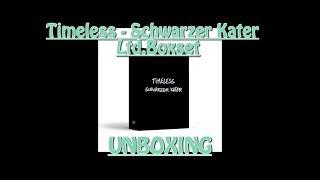 TIMELESS - SCHWARZER KATER - Ltd. Boxset - UNBOXING