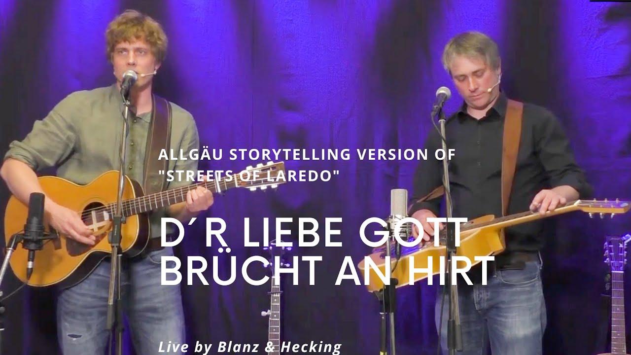 Blanz & Hecking | D´r liebe Gott brücht an Hirt | Allgäu Storytelling Song