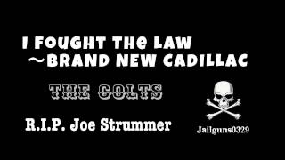 R.I.P.Joe Strummer I Fought The Law ~BRAND NEW CADILLAC THE COLTS ...