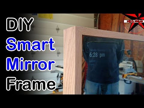 Making a Frame for a Smart Mirror