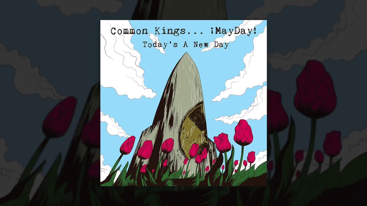 common-kings-today-s-a-new-day-feat-mayday-commonkingsmusic