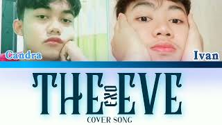 EXO 엑소 '전야' ( The Eve ) Cover Song By Candra and Ivan