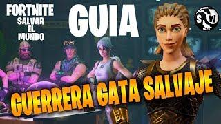 #Fortnite #SalvarElMundo ++GUIA++ GUERRERA GATA SALVAJE