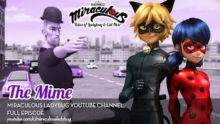 MIRACULOUS 🐞 THE MIME 🐞 Full Episode | Tales Of Ladybug & Cat Noir