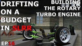 Drifting on a Budget - SLRR - EP16 - BUILDING THE 13B TURBO
