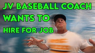 High School Baseball Coach Wants To Hire For A Job