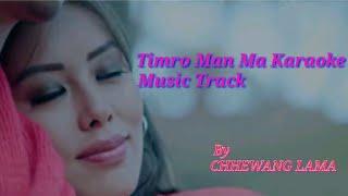 Timro Man Ma Karaoke Track || Chhewang lama karaoke 2019 || by Trending Nepal