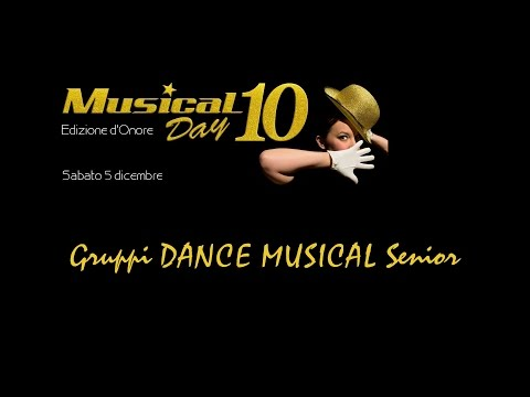 Gruppi DANCE MUSICAL Senior -MUSICAL DAY 10 - Milano