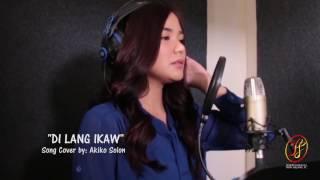 """AKIKO SOLON Covers """"DI LANG IKAW"""""""