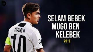 Paulo Dybala - Selam Bebek Mugo Ben Kelebek - 18/2019