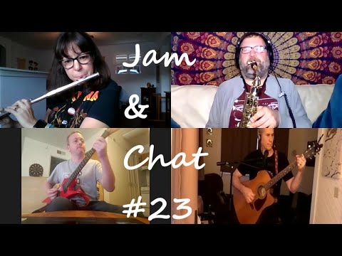 Jam & Chat #23 Tuesday Afternoons 2pm PST