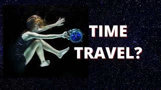 Physicists Prove TIME TRAVEL Is ''Mathematically Possible''