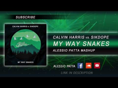 Calvin Harris vs. Sikdope - My Way Snakes (Alessio Patta Mashup) \\ PITCHED FOR COPYRIGHT - FREE DL