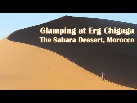 Our Next Adventure - Glamping in the Sahara, Erg Chigaga Morocco