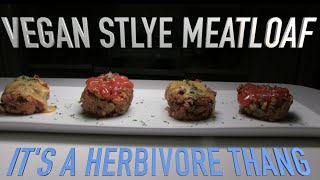 Vegan Style Meatloaf-its A Herbivore Thing
