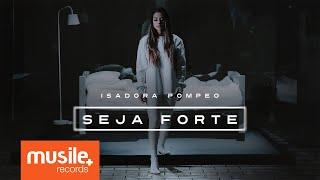 Baixar Isadora Pompeo - Seja Forte