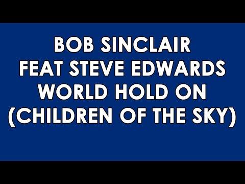 BOB SINCLAIR - WORLD, HOLD ON LYRICS - songlyrics.com