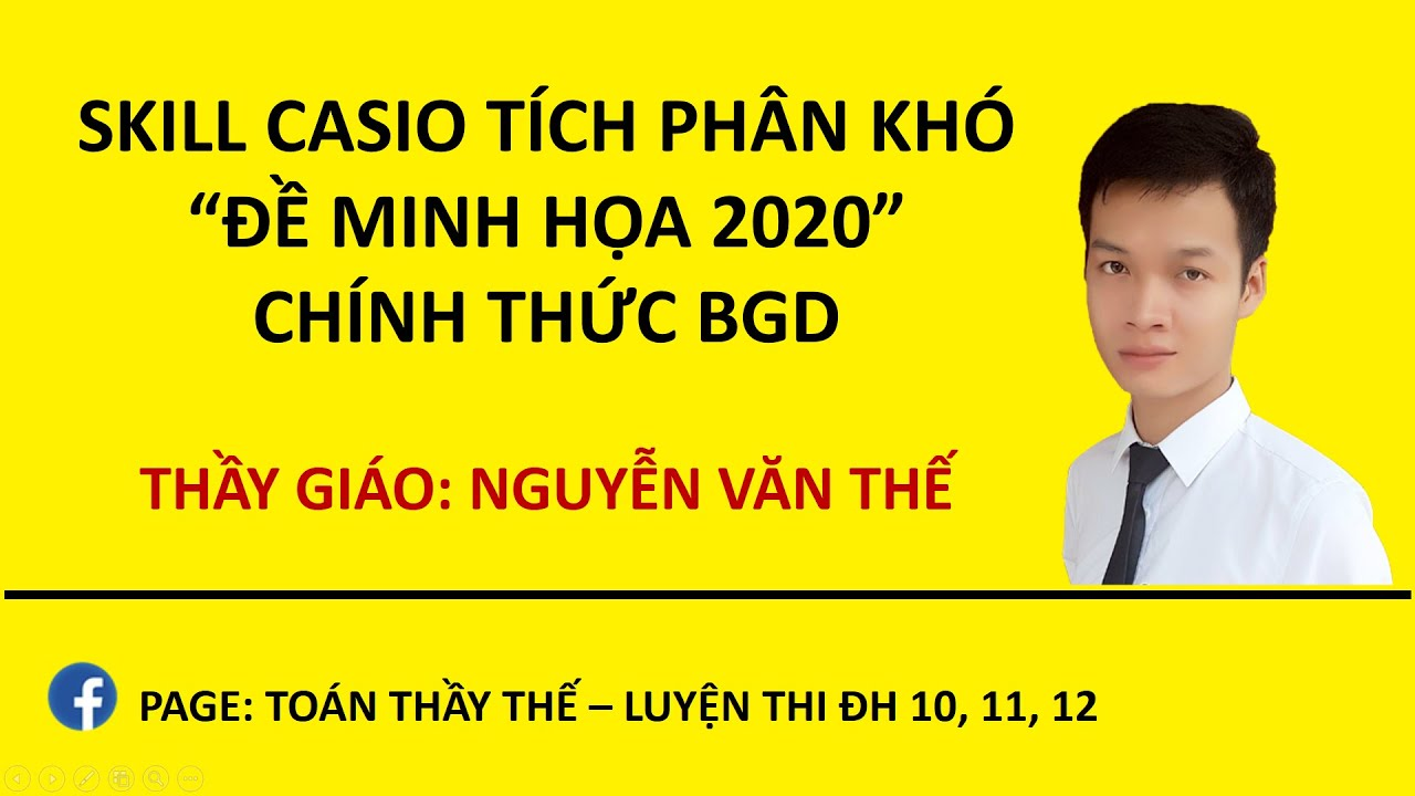 SKILL CASIO TÍCH PHÂN KHÓ ĐỀ MINH HỌA 2020 CHÍNH THỨC BGD