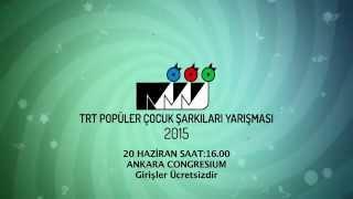 2015 TRT Populer Cocuk Sarkilari Yarismasi Final Tanıtımı 2
