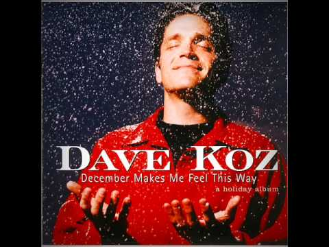 Dave Koz  -  December Makes Me Feel This Way