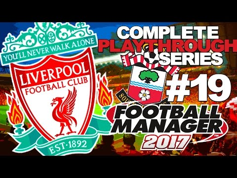 FOOTBALL MANAGER 2017 | LIVERPOOL | #19 | SOUTHAMPTON