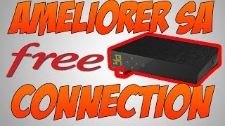 [TUTO]Comment ameliorer sa connection internet free