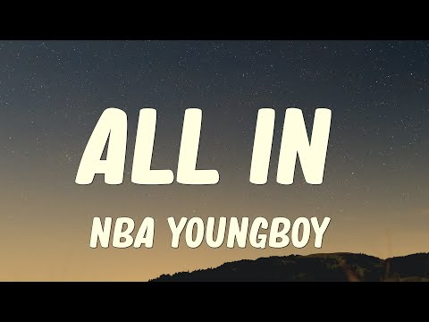 NBA Youngboy – ALL IN (Lyrics)