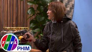 image THVL | Bí mật quý ông - Tập 204[2]: Màn dọa súng bất ngờ của Quỳnh