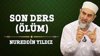 211) Son Ders (Ölüm) - Nureddin Yıldız - (Hayat Rehberi) - Sosyal Doku Vakfı