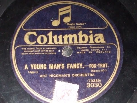 """""""A Young Man's Fancy"""" Played by Art Hickman;'s Orch Col 3030"""