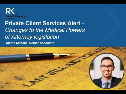 Private Client Services Alert: Changes to the Medical Powers of Attorney legislation