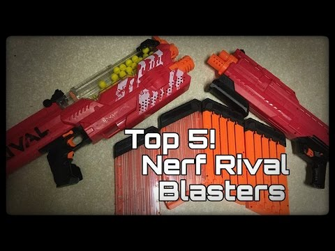 TOP 5! Nerf RIVAL Blasters!