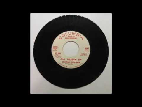 JOHNNY HORTON - ALL GROWN UP - 45 RPM