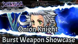【DFFOO】Onion Knight Burst Weapon Showcase