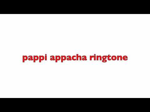 pappi appcha ringtone   malayalam