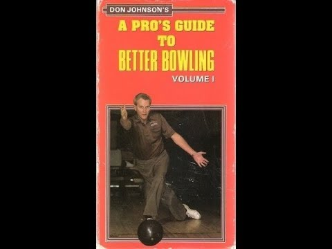 Don Johnson's A Pro's Guide to Better Bowling Volume 1