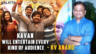 Kavan will entertain every kind of audience - KV Anand