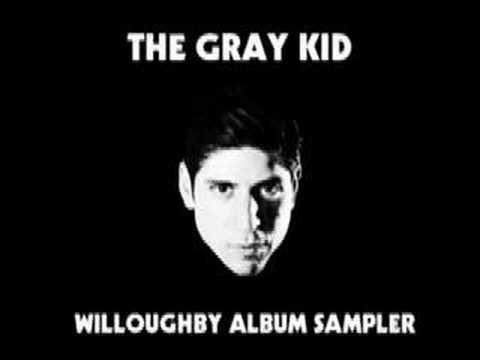 THE GRAY KID - WILLOUGHBY ALBUM SAMPLER streaming vf