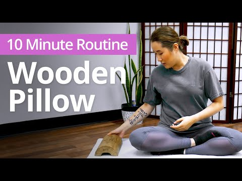 WOODEN PILLOW Neck, Heart, Sacrum Self Massage | 10 Minute Daily Routines