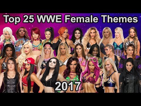 Top 25 WWE Women's Themes 2017