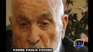 San Giovanni Rotondo | Padre Pio da Pietrelcina: ricordi e testimonianze di Padre Paolo Covino